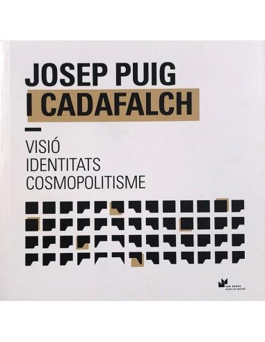 Jose Puig i Cadafalch. Visión,...