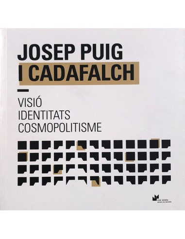 Josep Puig i Cadafalch. Vision,...