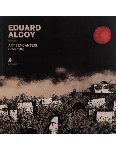 Eduard Alcoy. Art i encanteri...