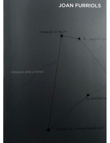 Joan Furriols. Pensar amb l'espai.