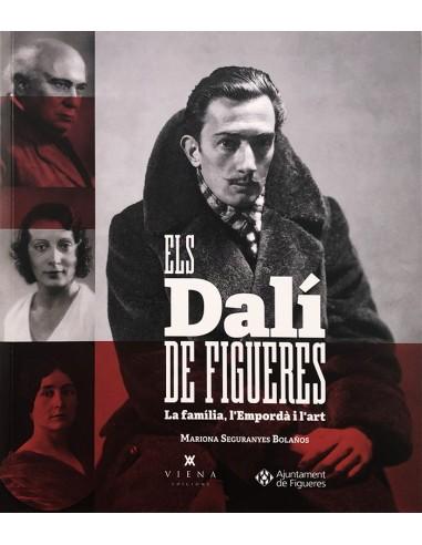 Els Dalí de Figueres. La família,...