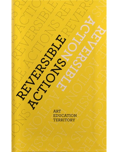 Reversible actions. Art, education,...