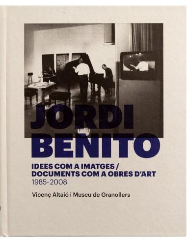 Jordi Benito. Idees com a imatges /...