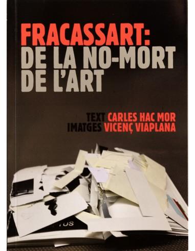 Fracassart: la no-mort de l'art.