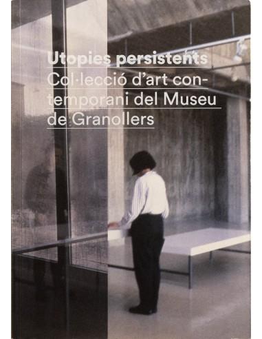 Utopies persistents. Col·lecció d'art...