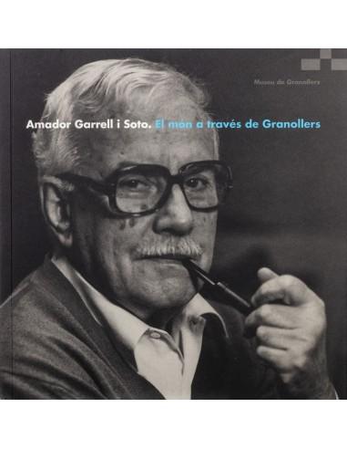 Amador Garrell i Soto. El món a...