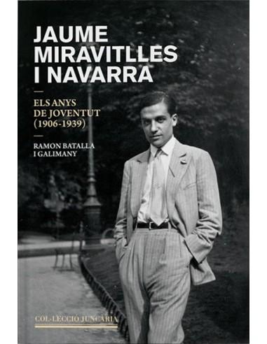 Jaume Miravitlles i Navarra. Els anys...