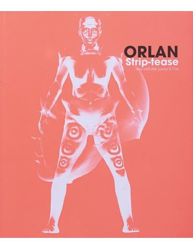 ORLAN. Strip-tease des cellules...